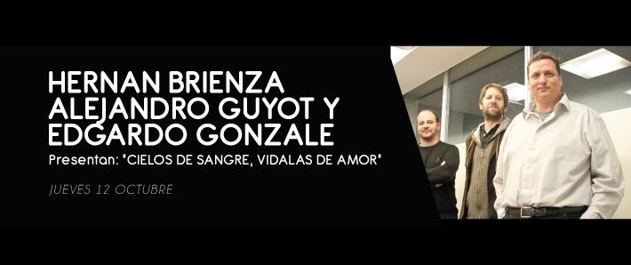 Hernán Brienza - Alejandro Guyot - Edgardo González