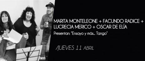 Marita Monteleone + Facundo Radice + Lucrecia Merico + Oscar De Elia