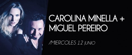 Carolina Minella - Miguel Pereiro