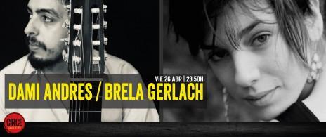 Dami Andres + Brela Gerlach
