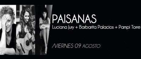 LUCIANA JURY + BARBARITA PALACIOS + PAMPI TORRE