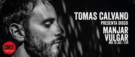 TOMAS CALVANO presenta disco: Manjar Vulgar