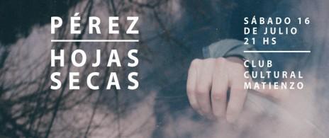 Pérez + The Hojas Secas