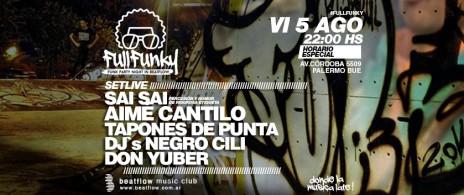 Full Funky, Tapones de Punta, Aime Cantilo, Sai Sai, Dj`s Negro Cili, Don Yuber
