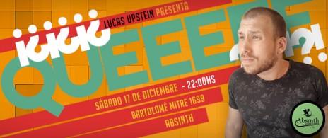 Lucas Upstein presenta: ¡¿¡¿¡¿QUEEEEE?!?!?!