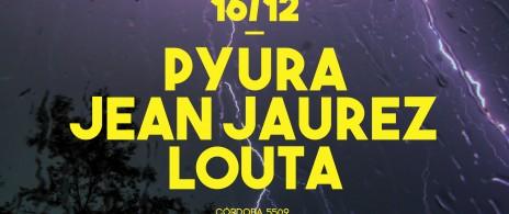 PYURA // JEAN JAUREZ // LOUTA