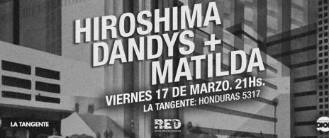Hiroshima Dandys + Matilda