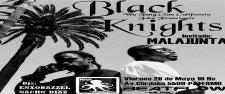 BLACK KNIGHTS + MALAJUNTA