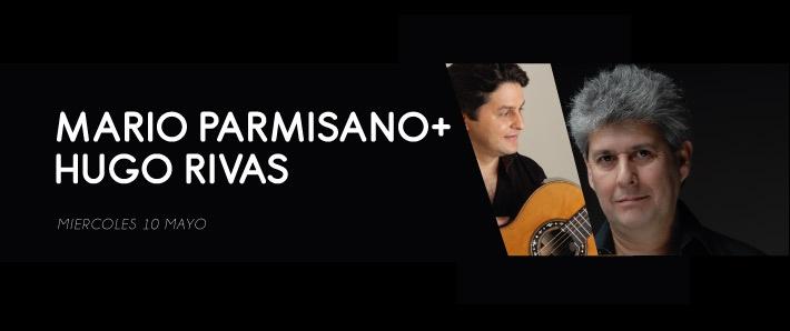 Mario Parmisano + Hugo Rivas