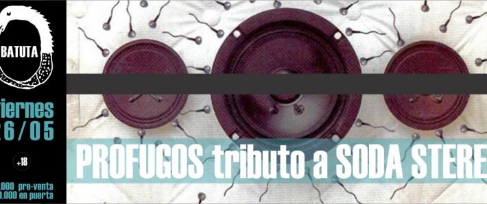 PROFUGOS tributo a SODA STEREO / 26 mayo