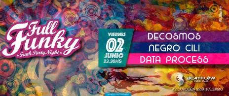 Full Funky // Data Process // Decosmos // Negro Cili
