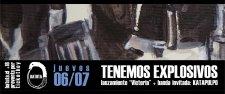 TENEMOS EXPLOSIVOS - 06/julio Batuta