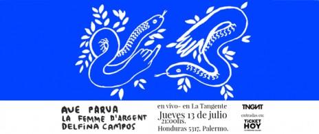 Delfina Campos + Ave Parva + La Femme D'Argent