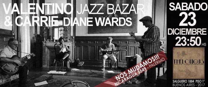Valentino Jazz Bazar & Carrie Diane Ward