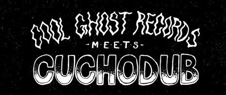 Cool Ghost Records meets Cuchodub