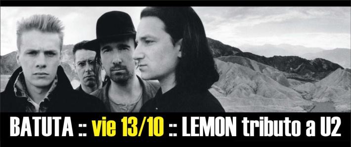 LEMON tributo a U2 - 13 octubre Batuta