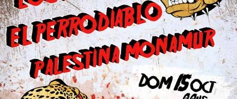 El Perrodiablo + Los Peyotes + Palestina Monamour