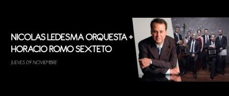NICOLAS LEDESMA ORQUESTA + HORACIO ROMO SEXTETO