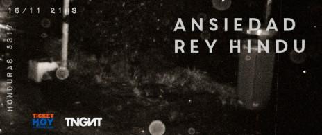 Ansiedad + Rey Hindú