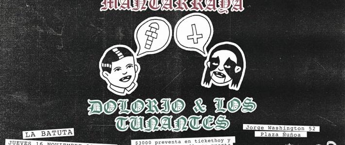 MANTARRAYA + DOLORIO & LOS TUNANTES - 16 nov Batuta