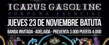 ICARUS GASOLINE + ADELAIDA - 23 nov Batuta