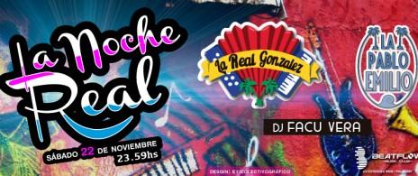 La Noche Real | La Real Gonzalez  & La Pablo Emilio - Dj Facu Vera