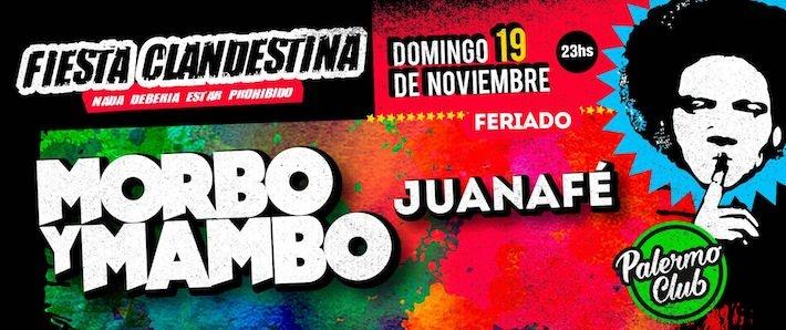 Fiesta Clandestina con Morbo y Mambo + JuanaFe
