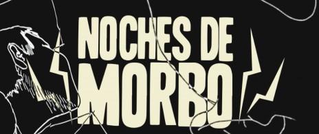 Noches de Morbo #5 DOBLE FUNCION ESPECIAL 10 AÑOS