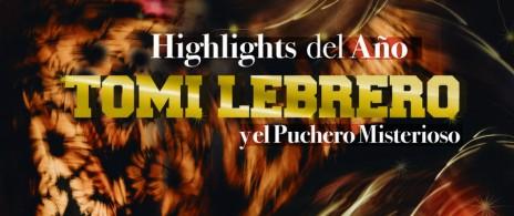Tomi Lebrero presenta Highlights del año