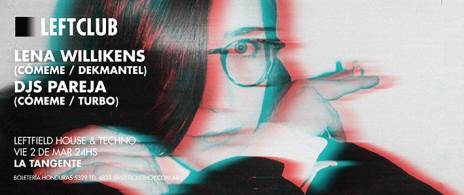 LEFTCLUB con Lena Willikens + Djs Pareja