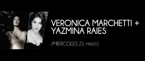 VERONICA MARCHETTI + YAZMINA RAIES
