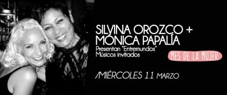 MONICA PAPALIA + SILVIA OROZCO