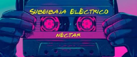 Subeibaja Eléctrico + Nectar en vivo!