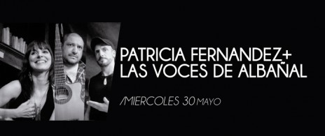 Patricia Fernández + Las voces del Albañal