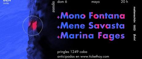 Mono Fontana + Mene Savasta Alsina + Marina Fages