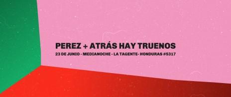 Perez + Atrás Hay Truenos