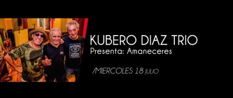 KUBERO DIAZ TRIO presenta AMANECERES