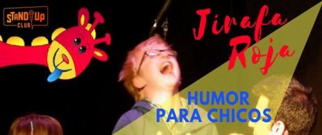 Jirafa Roja: Show de Humor para Chicos