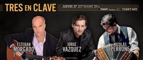 Morgado, Vázquez y Perrone presentan: Tres en Clave