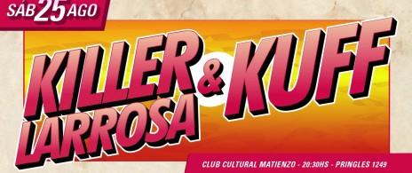 Killer Larrosa +  Kuff