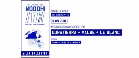 Duratierra + Valbé + Le Blanc en Woooh! Festival