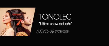 Tonolec Ultimo show del año
