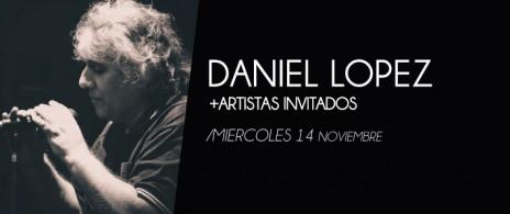 Daniel Lopez + Artistas invitados